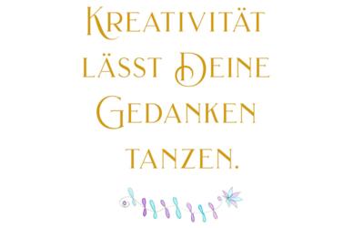 Kreativität lässt Deine Gedanken tanzen