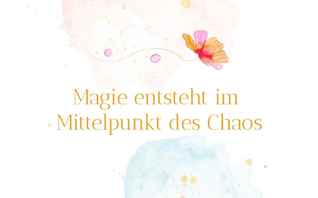 Magie entsteht im Mittelpunkt des Chaos