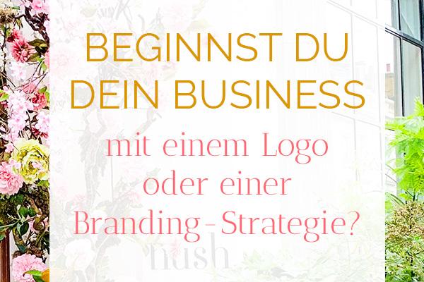 Beginnst Du Dein Business mit einem Logo oder einer Branding-Strategie?