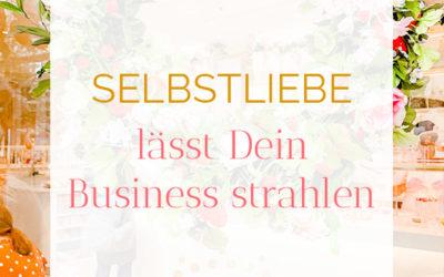 Selbstliebe lässt Dein Business strahlen